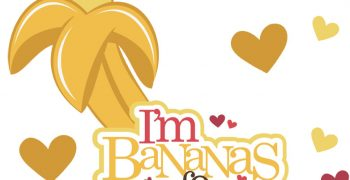 I'm Bananas For You Cutouts