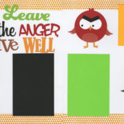 PRE-MADE Leave The Anger Live Well